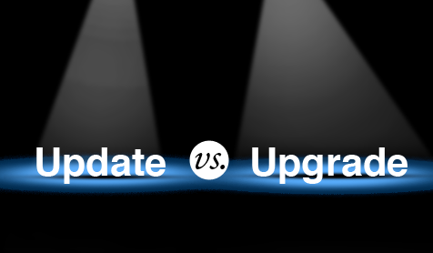 upgrade vs update The Difference Between Updates and Upgrades